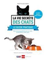 Vente Livre Numérique : La vie secrète des chats - Le guide pratique  - Brigitte Bulard-Cordeau