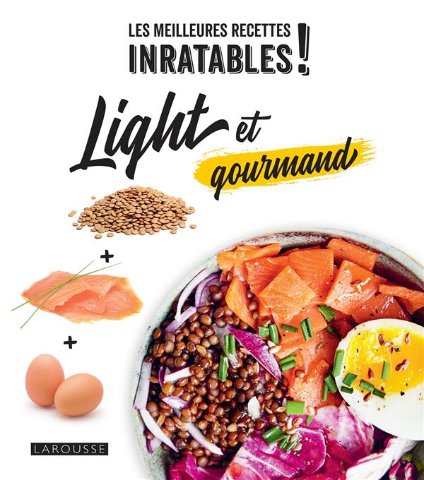 Les meilleures recettes inratables ! light et gourmand