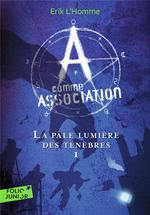 A comme association t.1 ; la pâle lumière des ténèbres