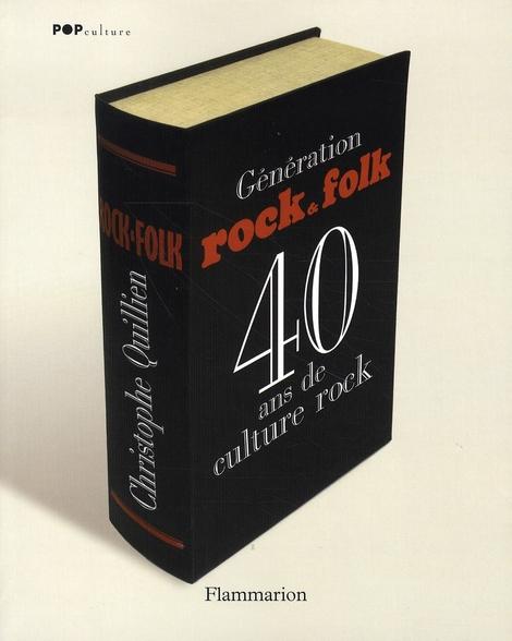 Génération rock et folk ; 40 ans de culture rock