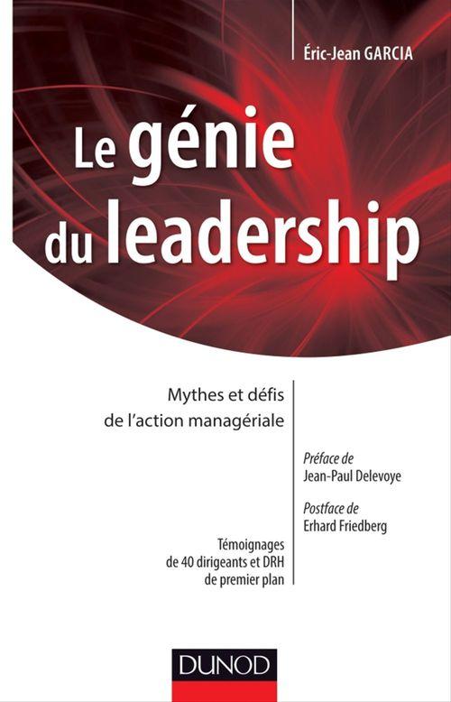 Le génie du leadership ; mythes et défis de l'action managériale