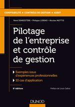 Pilotage de l'entreprise et contrôle de gestion - 6e éd.  - Philippe LORINO - René Demeestère - Nicolas Mottis