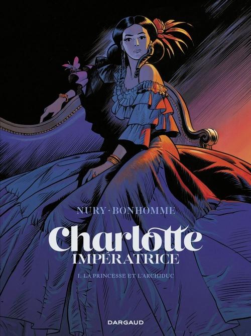 Charlotte Impératrice T.1 ; la princesse et l'archiduc