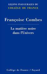 Vente EBooks : La matière noire dans l'Univers  - Françoise Combes