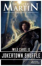 Wild Cards (Tome 9) - Jokertown Shuffle