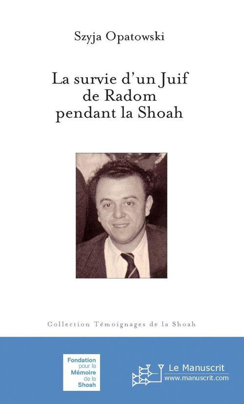 La survie d'un juif de Radom pendant la Shoah