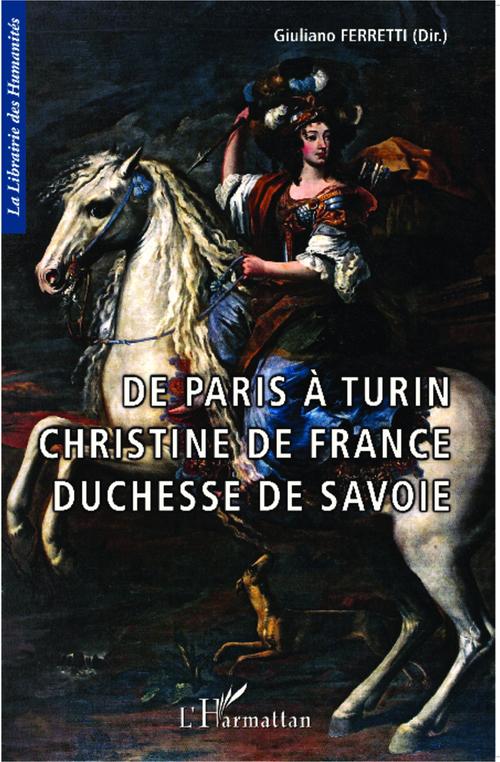 De Paris à Turin ; Christine de France, duchesse de Savoie