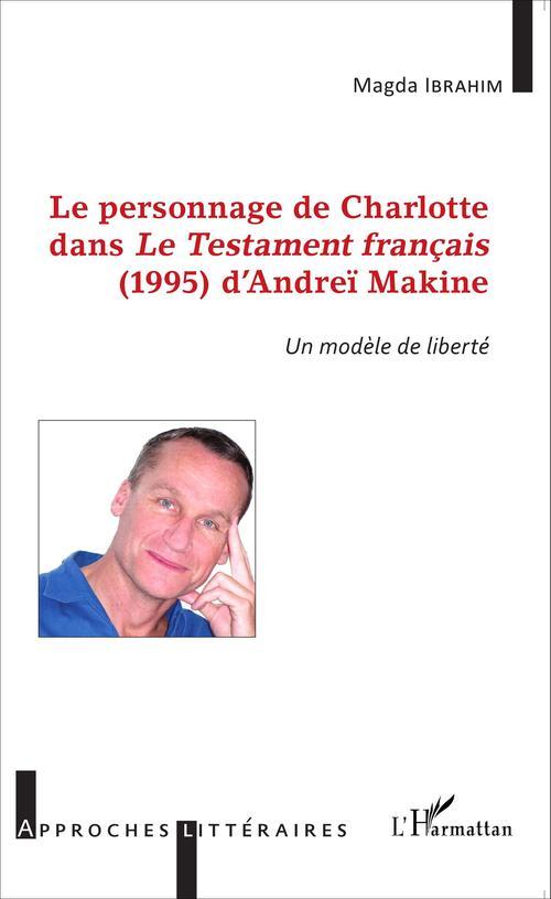 Le personnage de Charlotte dans Le testament français (1995) d'Andreï Makine ; un modèle de liberté