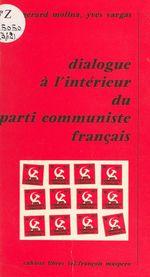Vente Livre Numérique : Dialogue à l'intérieur du parti communiste français  - Yves Vargas - Gérard Molina