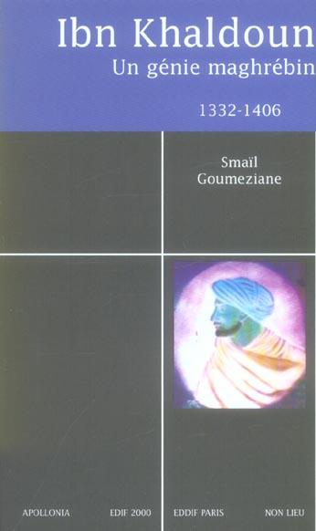 Ibn khaldoun, un genie maghrebin, 1332-1406