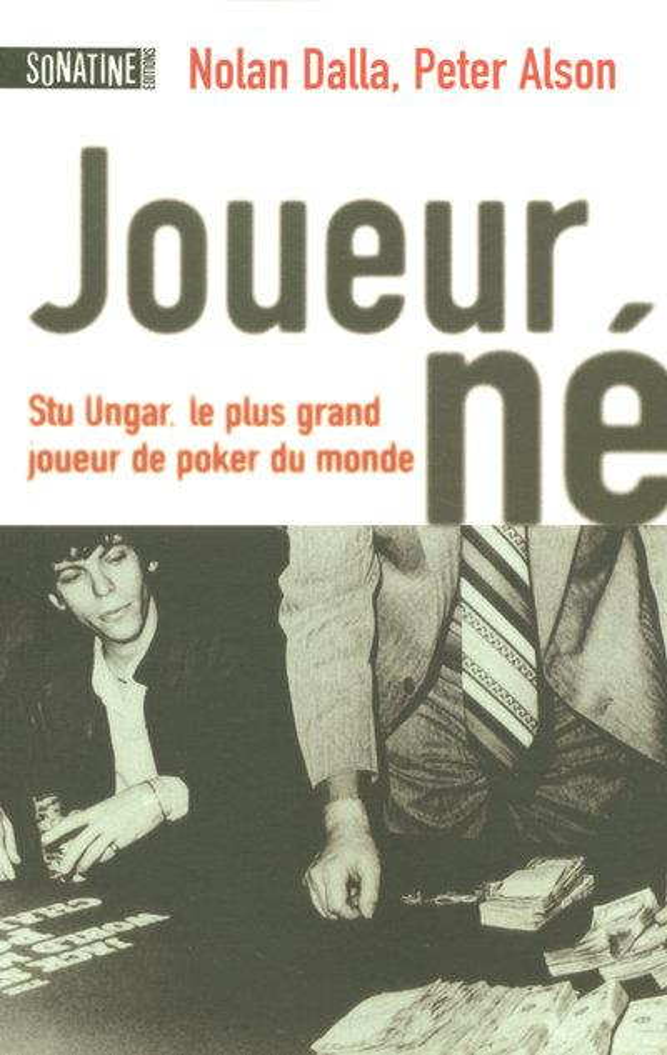 Joueur-Ne ; Stu Ungar, Le Plus Grand Joueur De Poker Du Monde