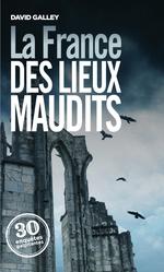 Vente EBooks : La France des lieux maudits  - David Galley