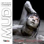 MUD - Human Sculpture  - Alain Cassaigne  - Josyane Cassaigne