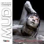Vente Livre Numérique : MUD - Human Sculpture  - Alain Cassaigne