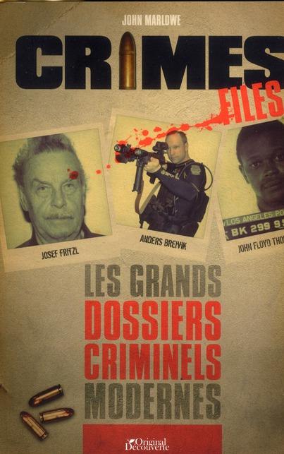 les plus grands dossiers criminels modernes ; crime files