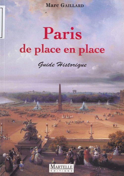 Paris de place en place : guide historique