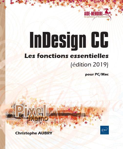 InDesign CC pour PC/Mac ; les fonctions essentielles (édition 2019)