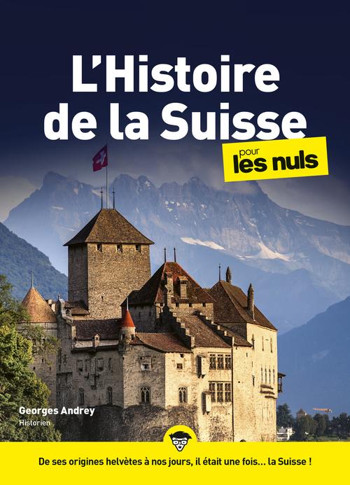 Histoire de la Suisse pour les nuls mégapoche