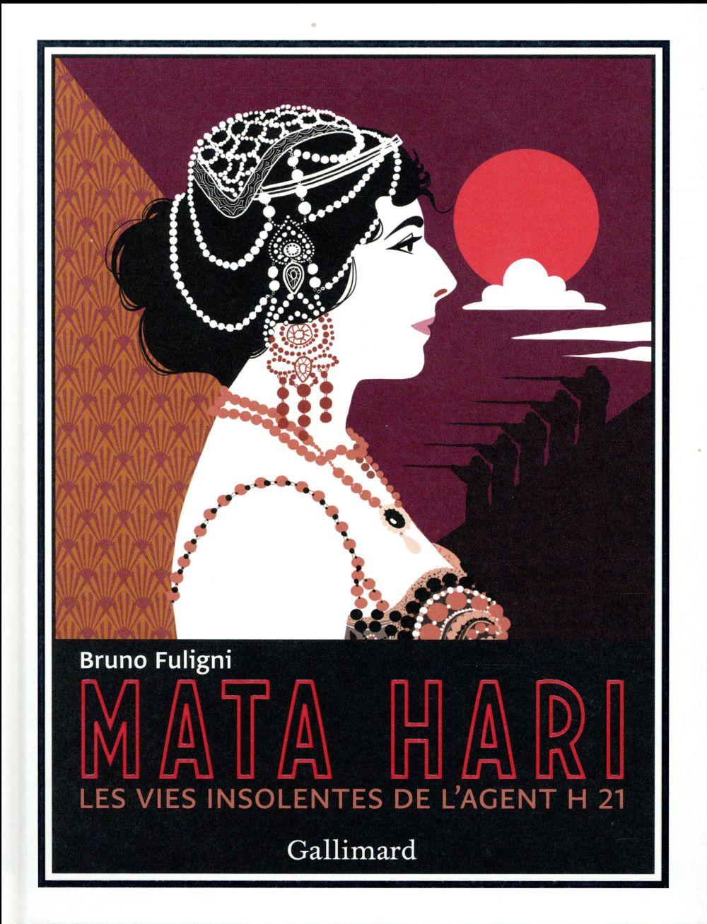 Mata Hari ; les vies insolentes de l'agent H 21