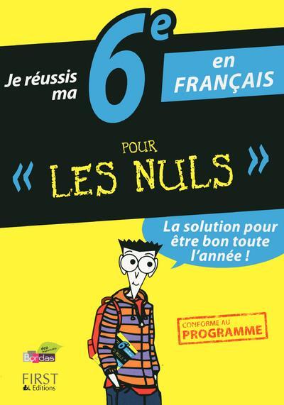 Je Reussis Ma 6eme En Francais Pour Les Nuls