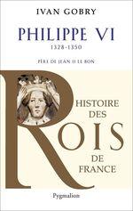 Vente Livre Numérique : Philippe VI (1328-1350). Père de Jean II le Bon  - Ivan Gobry