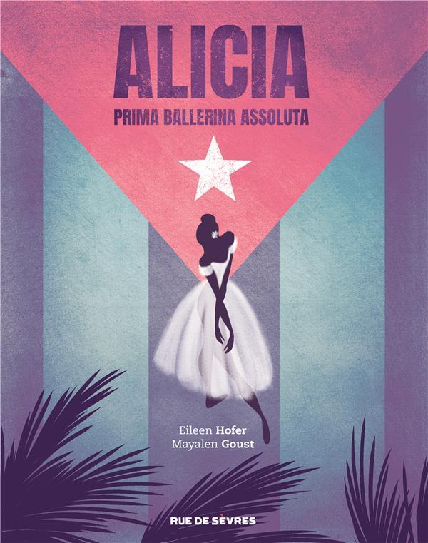 Alicia : prima ballerina assoluta