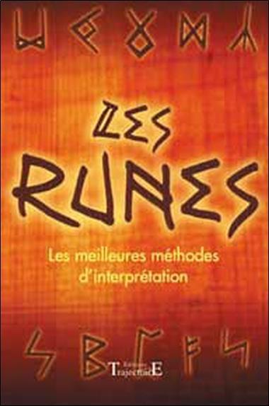 Les runes ; les meilleures méthodes d'interprétation