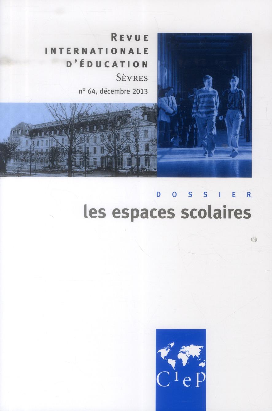 Revue internationale d'education de sevres n.64 ; les espaces scolaires