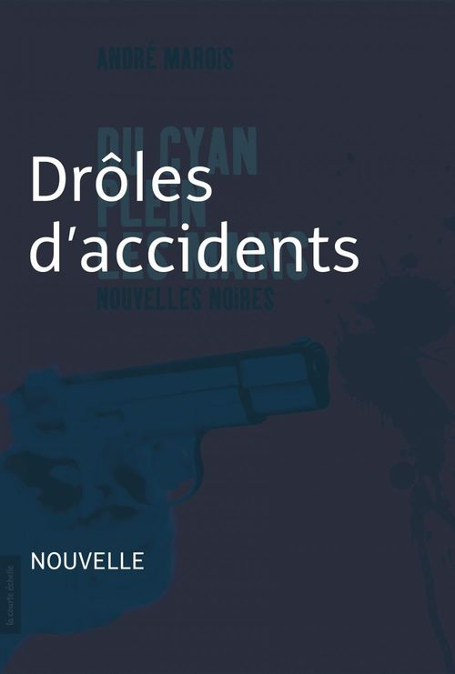 Du cyan plein les mains ; drôles d'accidents