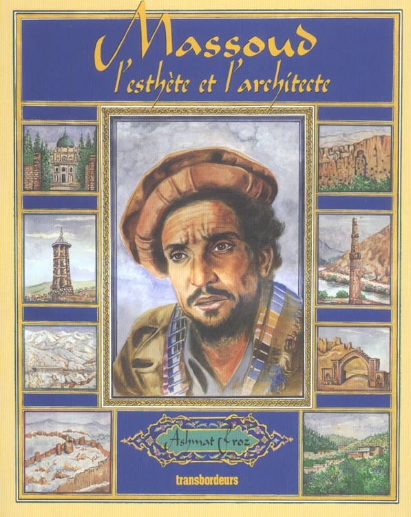 Ahmed shah massoud ; architecte et poete