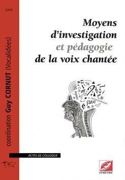 Moyens d'investigation et pédagogie de la voix chantée