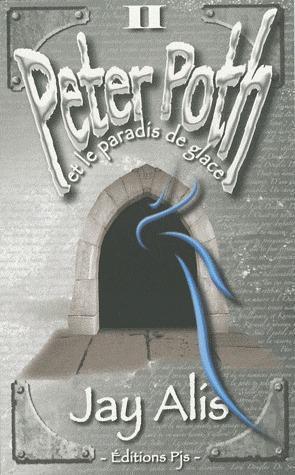 Peter poth et le paradis de glace (tome ii)