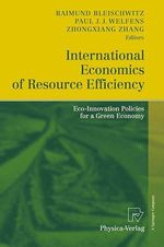 International Economics of Resource Efficiency  - Paul J.J. Welfens - ZhongXiang Zhang - Raimund Bleischwitz