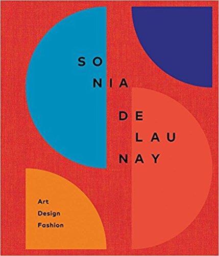 Sonia Delaunay ; art, design and fashion