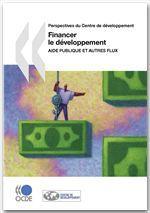 Financer le développement ; aide publique et autres flux