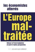 Vente EBooks : L'Europe mal-traitée  - Économistes atterrés