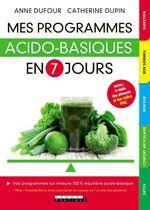 Vente Livre Numérique : Mes programmes acido-basiques en 7 jours  - Anne Dufour - Catherine Dupin