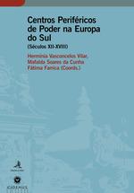 Centros Periféricos de Poder na Europa do Sul (Sécs. XII - XVIII)  - Fatima Farrica - Mafalda Soares Da Cunha - Hermínia Vasconcelos Vilar