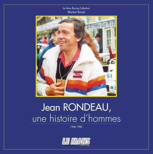 Jean Rondeau, une histoire d'hommes ; 1946-1985