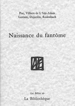 Naissance du fantôme  - Jumeau-Lafond Jean-D - Jean Lorrain - Edgar Poe - Jean-David Jumeau-Lafond