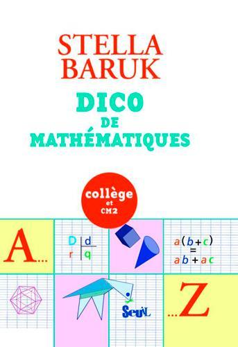 Dico de mathématiques ; collège et CM2