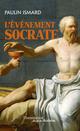 L´Événement Socrate  - Paulin Ismard