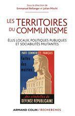 Les territoires du communisme  - Emmanuel BELLANGER  - Julian MISCHI