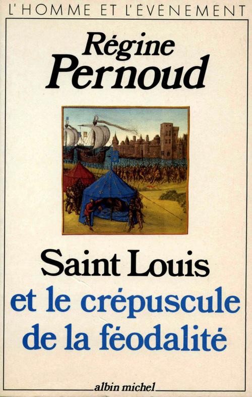 Saint-Louis et le crépuscule de la féodalité