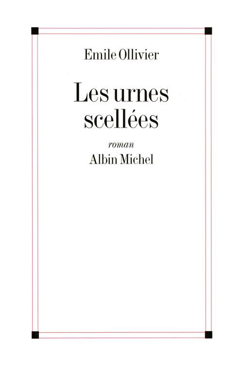 Les Urnes scellées  - Emile Ollivier