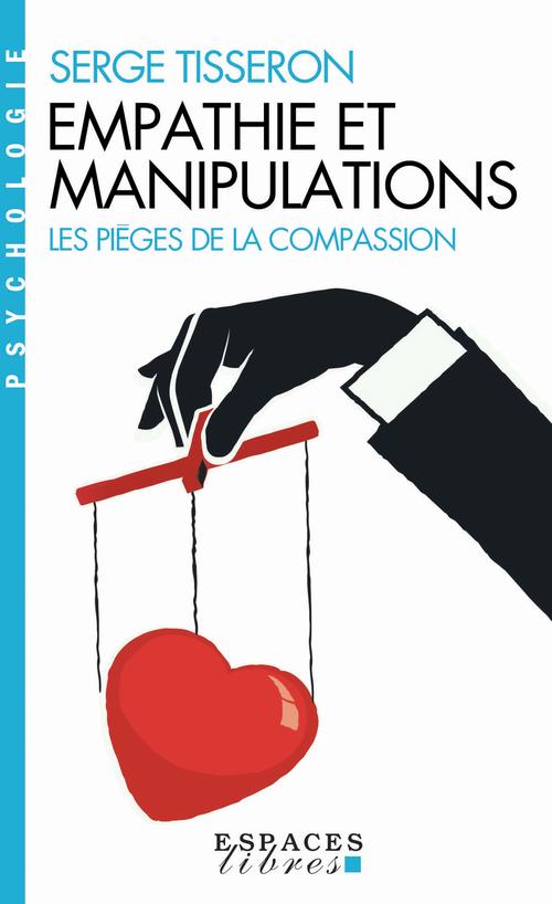 empathie et manipulations ; les pièges de la compassion