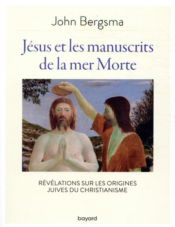 Jésus et les manuscrits de la mer Morte ; révélations sur les racines juives du christianisme