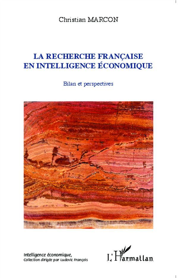 la recherche française en intelligence économique ; bilan et perspectives