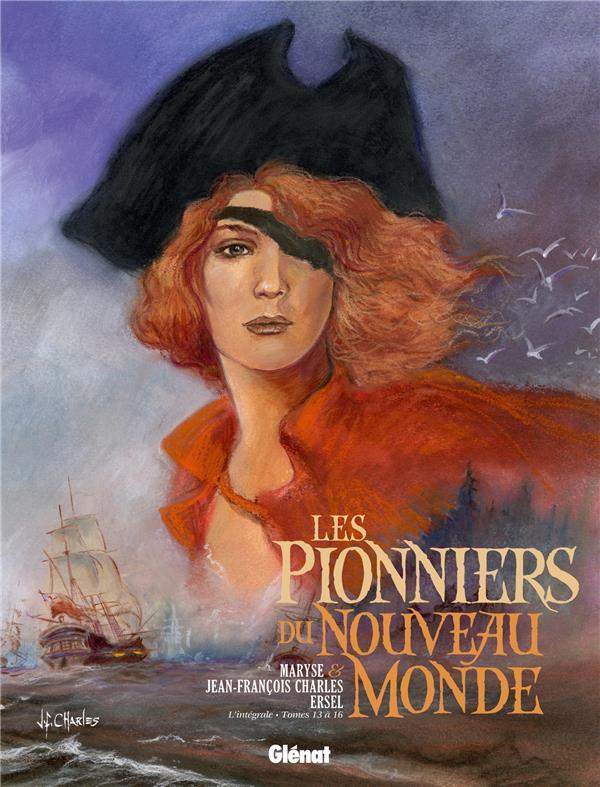 Les pionniers du Nouveau Monde ; INTEGRALE VOL.4 ; T.13 A T.16