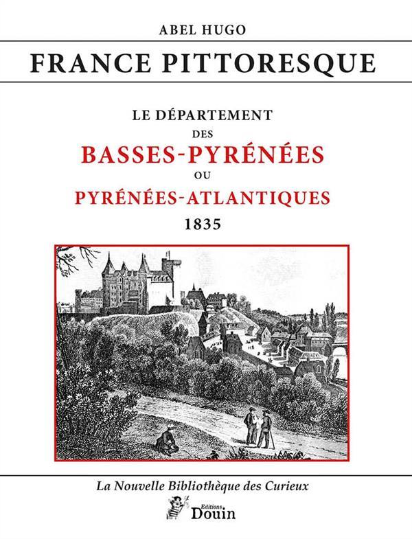 France pittoresque ; le département des Basses-Pyrénées ou Pyrénées-Atlantique ; 1835